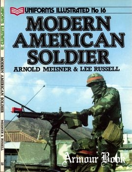 The Modern American Soldier [Uniforms Illustrated 16]