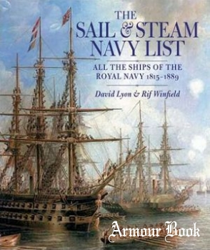 The Sail and Steam Navy List: All the Ships of the Royal Navy 1815-1889 [Chatham Publishing]