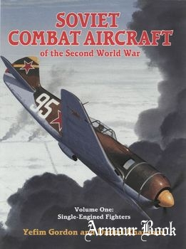 Soviet Combat Aircraft of the Second World War Volume 1 [Midland Publishing]