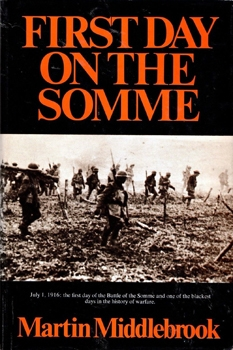The First Day on the Somme: 1 July 1916 [W. W. Norton & Company]