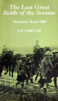 The Last Great Battle of the Somme: Beaumont Hamel, 1916 [John Donald Publishers]