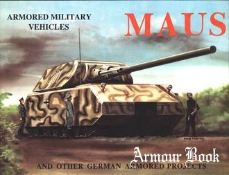Maus and Other German Armored Projects [Schiffer Publishing]