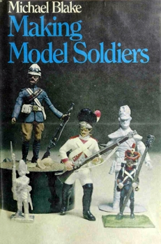 Making Model Soldiers [Stanley Paul & Co Ltd]