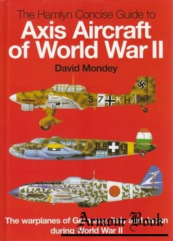The Hamlyn Concise Guide to Axis Aircraft of World War II [Chancellor Press]