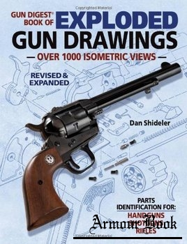 The Gun Digest Book of Exploded Gun Drawings (Revised & Expanded edition)