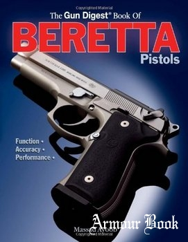 The Gun Digest Book of Beretta Pistols: Function, Accuracy, Performance