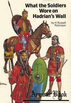 What the Soldiers Wore on Hadrian's Wall [Frank Graham]