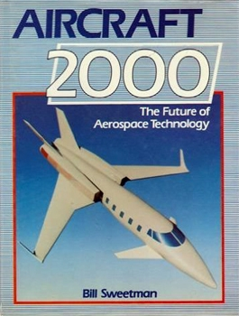 Aircraft 2000: The Future of Aerospace Technology [Military Press]