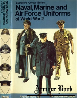 Naval, Marine and Air Force Uniforms of World War 2 [Blandford Colour Series]