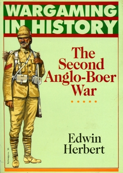 Wargaming in History: The Second Anglo-Boer War [Argus Books]