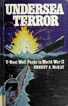 Undersea Terror: U-Boat Wolf Packs in World War II [Julian Messner]