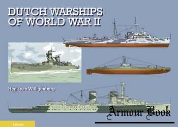 Dutch Warships of World War II [Lanasta]