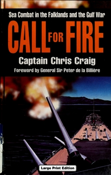 Call For Fire: Sea Combat in the Falklands and the Gulf War [Charnwood]