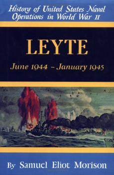 Leyte: June 1944-January 1945 [History of United States Naval Operations in World War II]