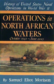 Operations in North African Waters, October 1942-June 1943 [History of United States Naval Operations in World War II]