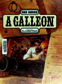 See Inside a Galleon [Warwick Press]