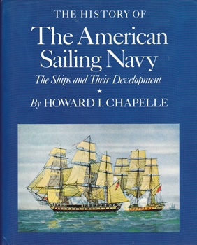 The History of the American Sailing Navy: The Ships and Their Development [Bonanza Books]