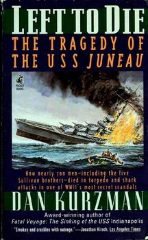 Left to Die: The Tragedy of the USS Juneau [Pocket Books]