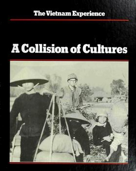 A Collision of Cultures [The Vietnam Experience]