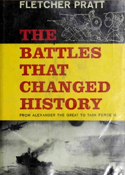 The Battles That Changed History [Doubleday & Company, Inc.]
