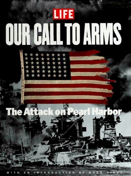 Our Call to Arms: The Attack on Pearl Harbor [Life Books]