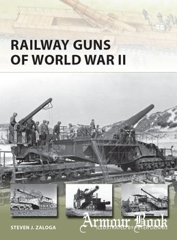 Railway Guns of World War II [Osprey New Vanguard 231]