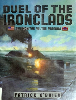 Duel of the Ironclads: The Monitor vs. the Virginia [Walker & Company]