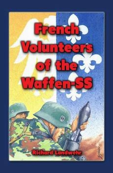 French Volunteers of the Waffen-SS [Siegrunen Monograph №4]