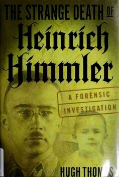 The Strange Death of Heinrich Himmler [St. Martin's Press]
