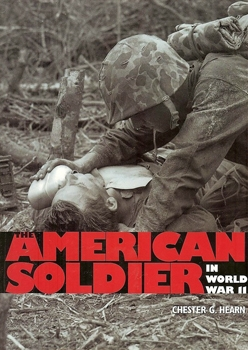 The American Soldier in World War II [MBI Publishing Company]