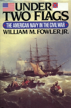 Under Two Flags: The American Navy in the Civil War [W. W. Norton & Company]
