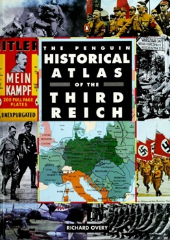 The Penguin Historical Atlas of the Third Reich [Penguin Books]