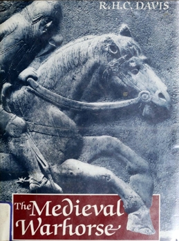 The Medieval Warhorse [Thames and Hudson]