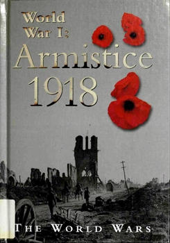 World War I: Armistice 1918 [Raintree Steck-Vaughn]