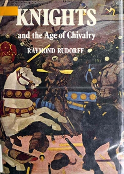 Knights and the Age of Chivalry [Viking Press]