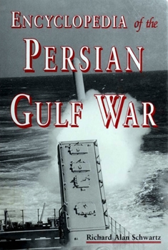 Encyclopedia of the Persian Gulf War [McFarland & Company]
