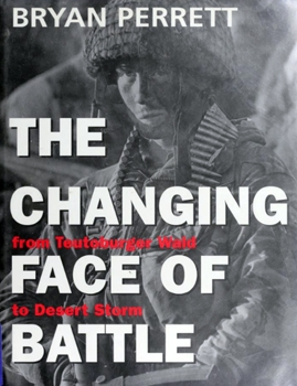 The Changing Face of Battle: From Teutoburger Wald to Desert Storm [Cassell & Co.]