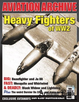 Heavy Fighters of WWII [Aeroplane Aviation Archive]