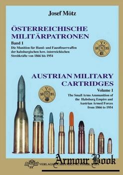 Osterreichische Militarpatronen Band 1 / Austrian Military Cartridges Vol.1 [Verlagsbuchhandlung Stohr]