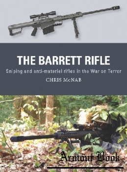 The Barrett Rifle: Sniping and anti-materiel rifles in the War on Terror [Osprey Weapon 45]