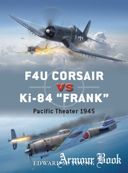 "F4U Corsair vs Ki-84 ""Frank"": Pacific Theater 1945 [Osprey Duel 73]"