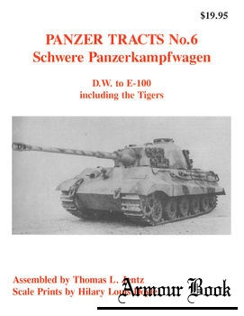 Schwere Panzerkampfwagen: D.W. to E-100 including the Tigers [Panzer Tracts No.6]