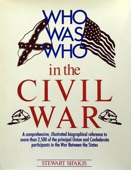 Who Was Who in the Civil War [Facts on File]