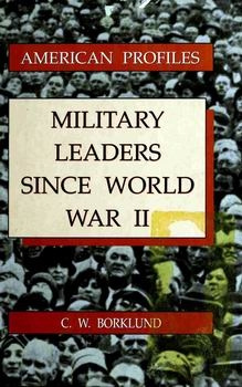 Military Leaders Since World War II [Facts on File]