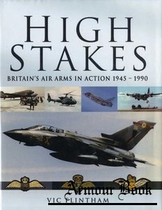 High Stakes: Britain's Air Arms in Action 1945-1990 [Pen and Sword]
