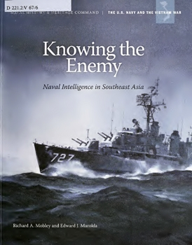 Knowing the Enemy: Naval Intelligence in Southeast Asia [Department of the Navy]