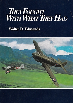 They Fought With What They Had [Center for Air Force History]