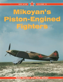 Mikoyan's Piston-Engined Fighters [Red Star №13]