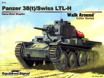 Panzer 38(t)/Swiss LTL-H [Squadron Signal Walk Around Color Series 5713]