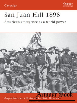 San Juan Hill 1898: America's Emergence as a World Power [Osprey Campaign 057]